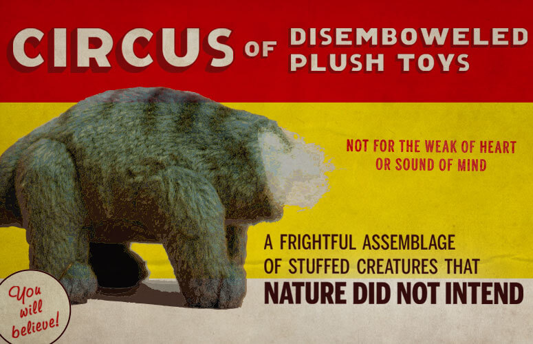 Circus of Disemboweled Plush Toys