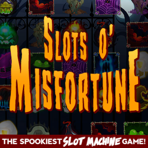 Slots o' Misfortune Halloween Slot Machine Game