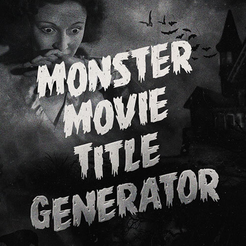 Monster Movie Title Generator Banner Graphic