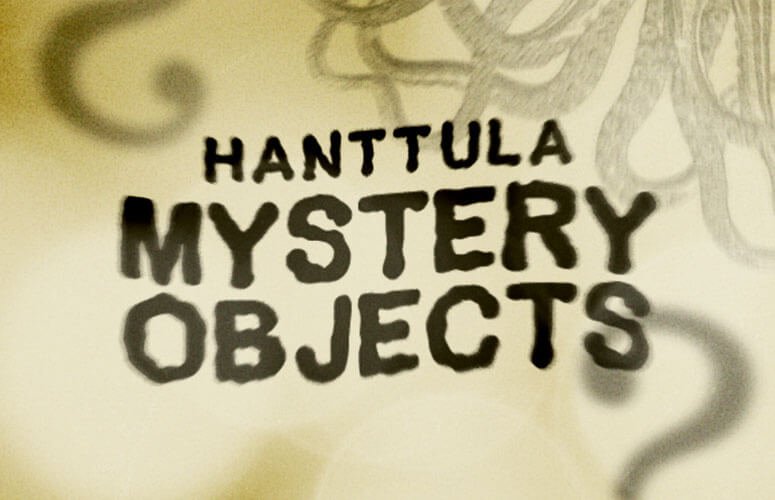 Hanttula Mystery Objects