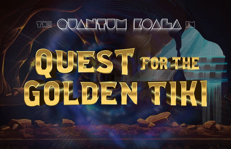 QUANTUM KOALA in the QUEST FOR THE GOLDEN TIKI Banner Graphic